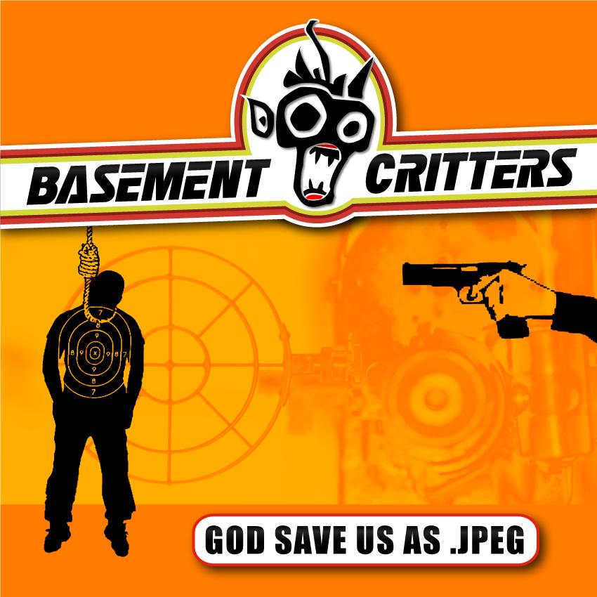 Basement Critters – God Save Us As.jpeg