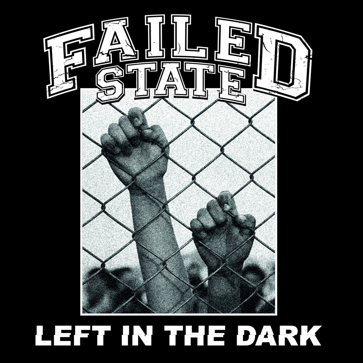 Failed State – Left In The Dark