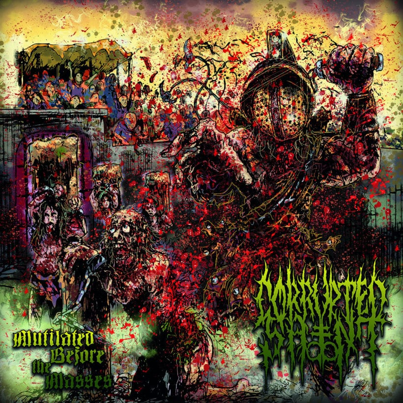 Corrupted Saint – Mutilated Before The Masses