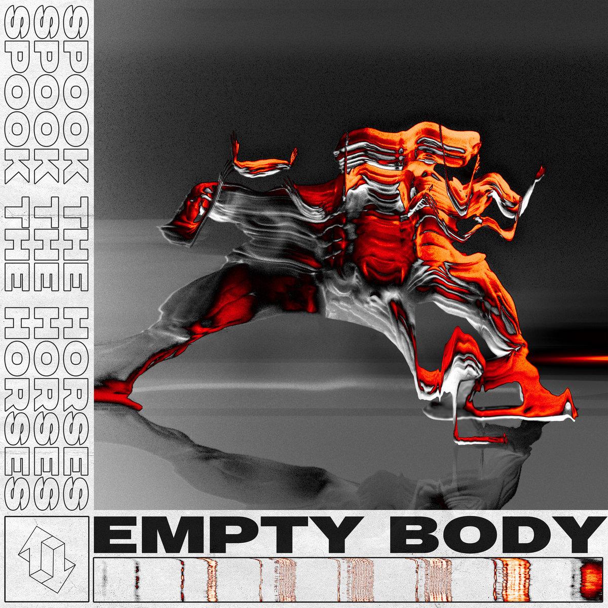 Spook The Horses – Empty Body