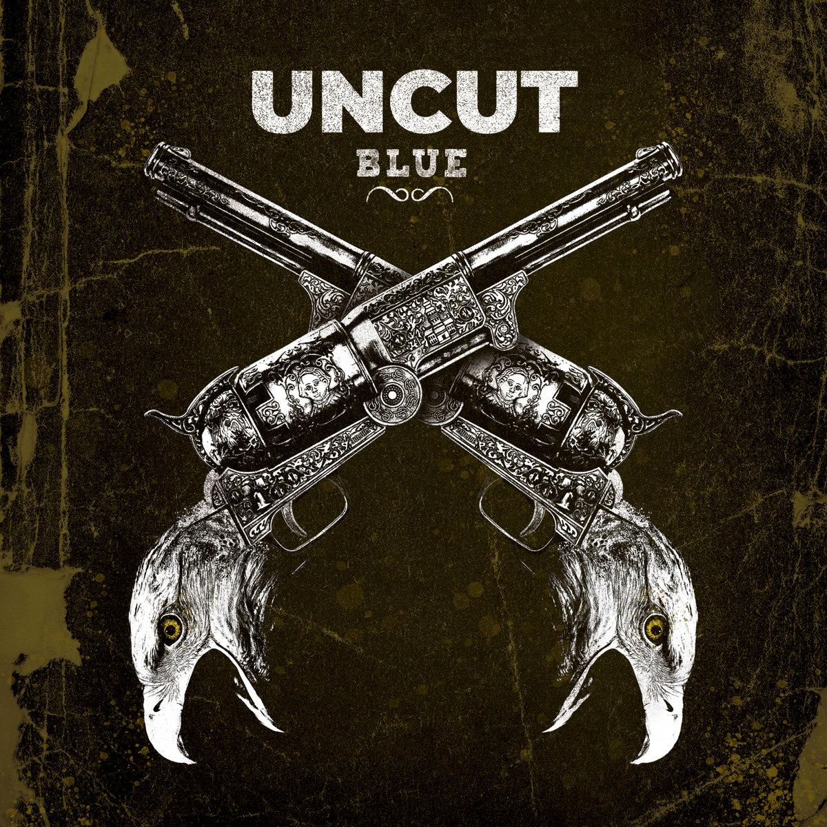 Uncut – Blue