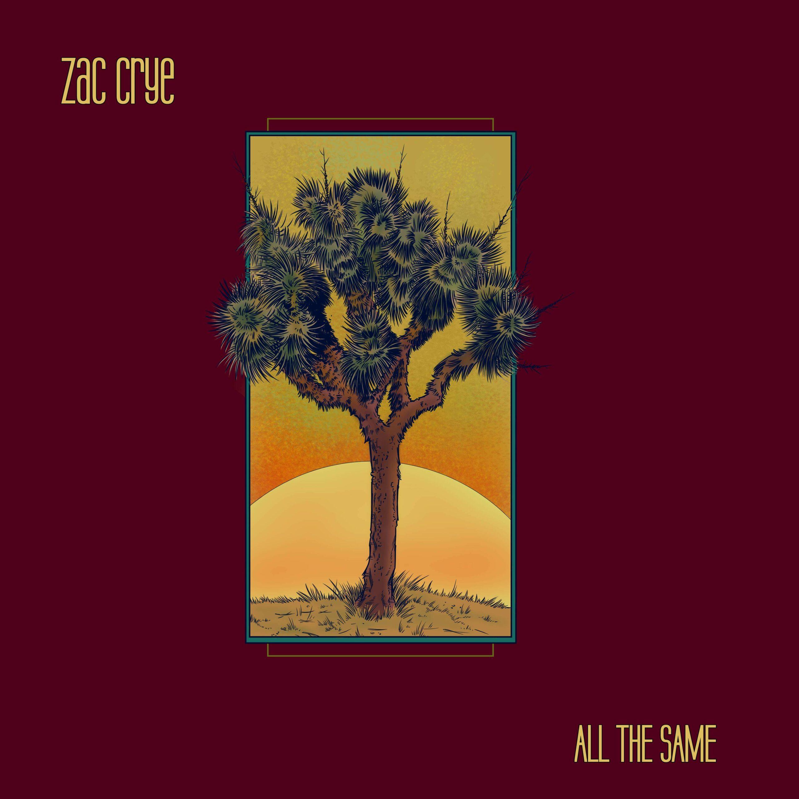 Zac Crye – All The Same