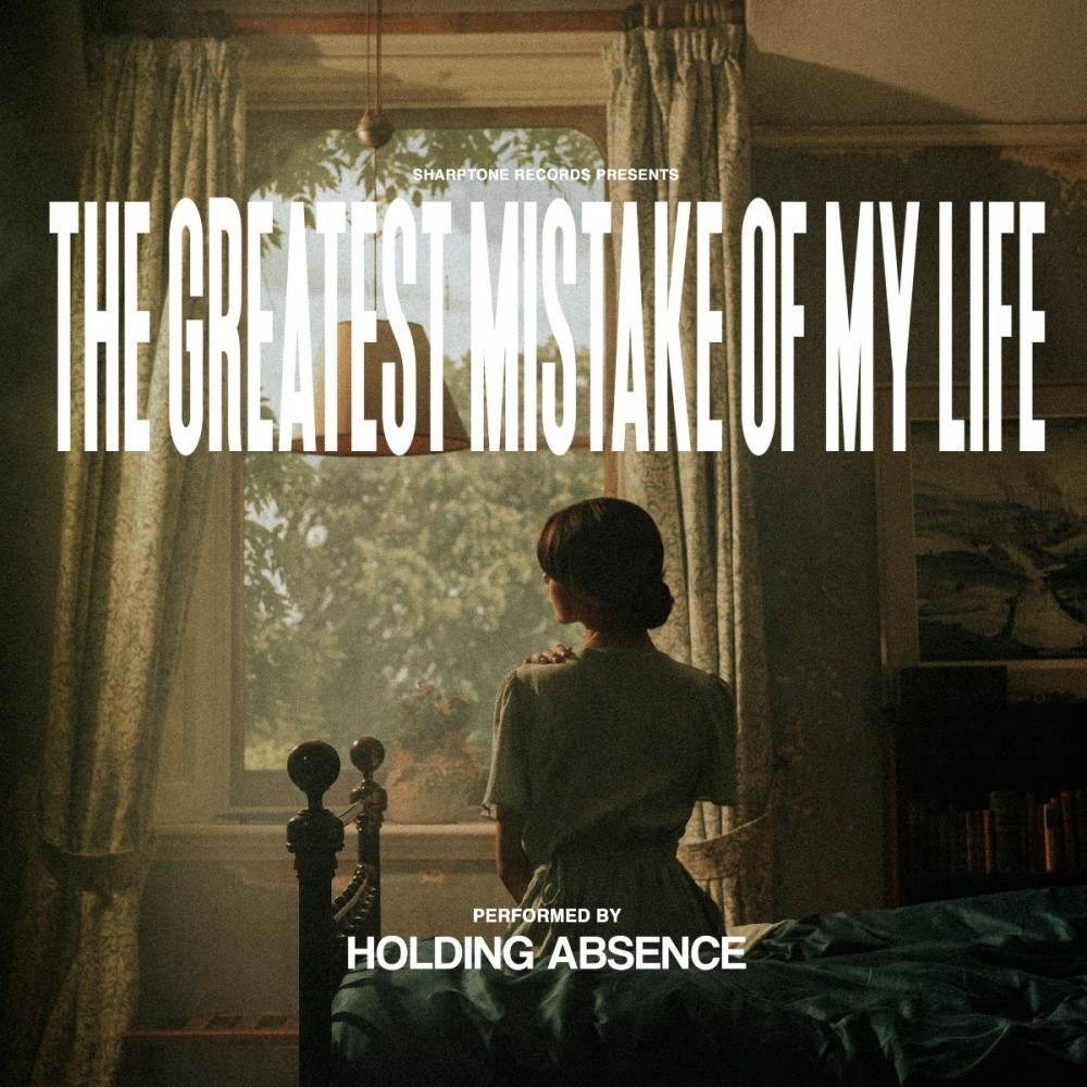 Holding Absence – The Greatest Mistake of My Life