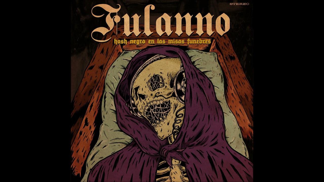 Fulanno – Hash Negro en las Misas Funebres